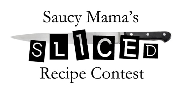 Saucy Mama Sliced Recipe Contest